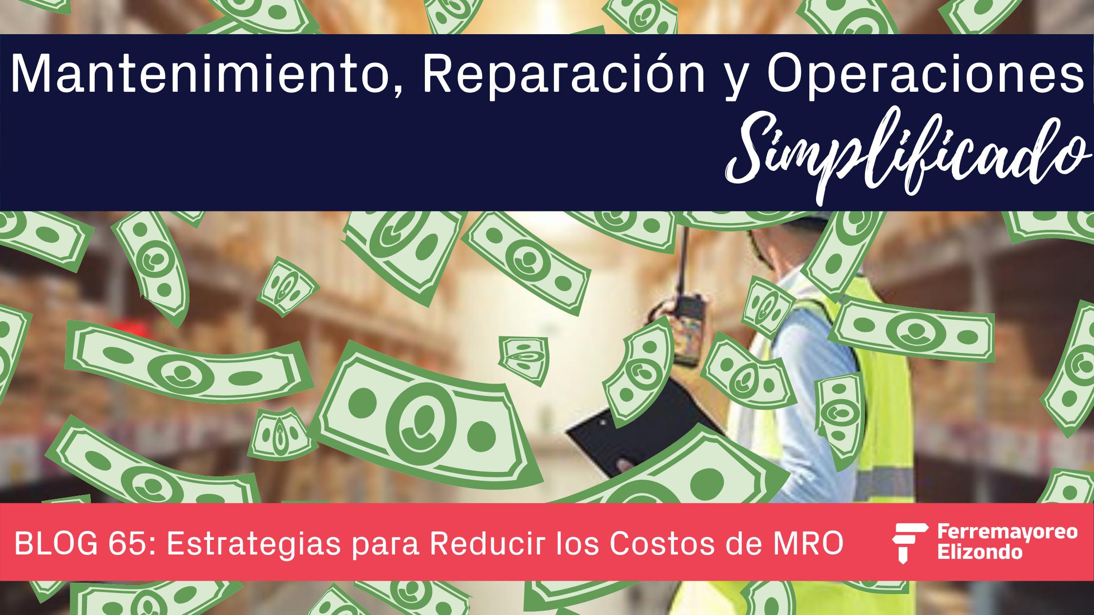 MRO Simplificado: 7 Estrategias para Reducir Costos de MRO