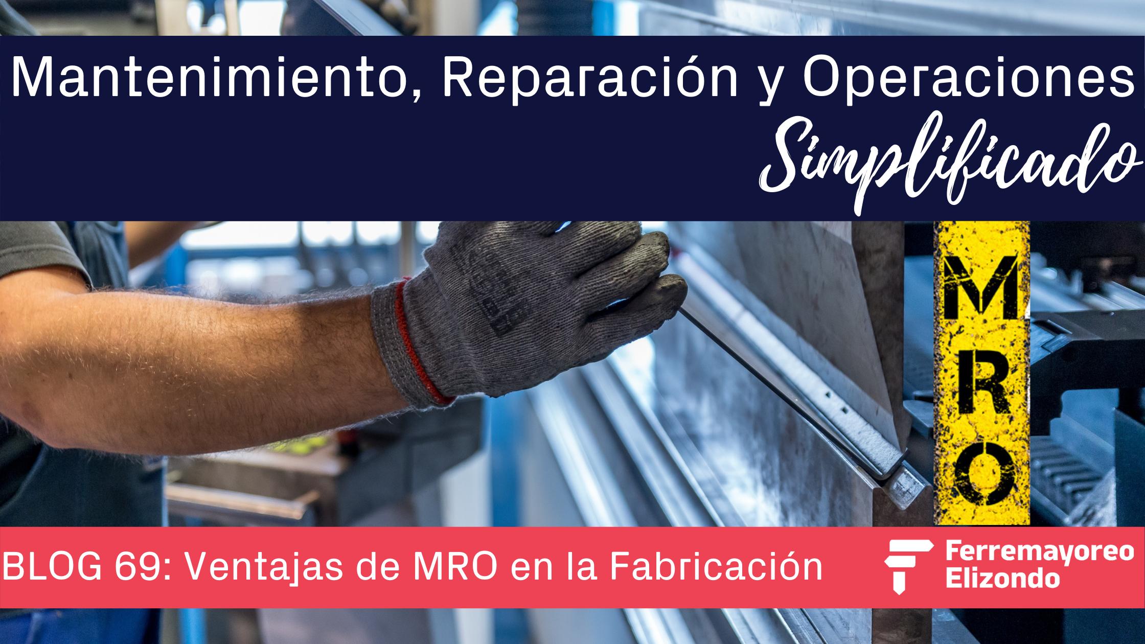 MRO Simplificado: Ventajas del MRO en la Fabricación