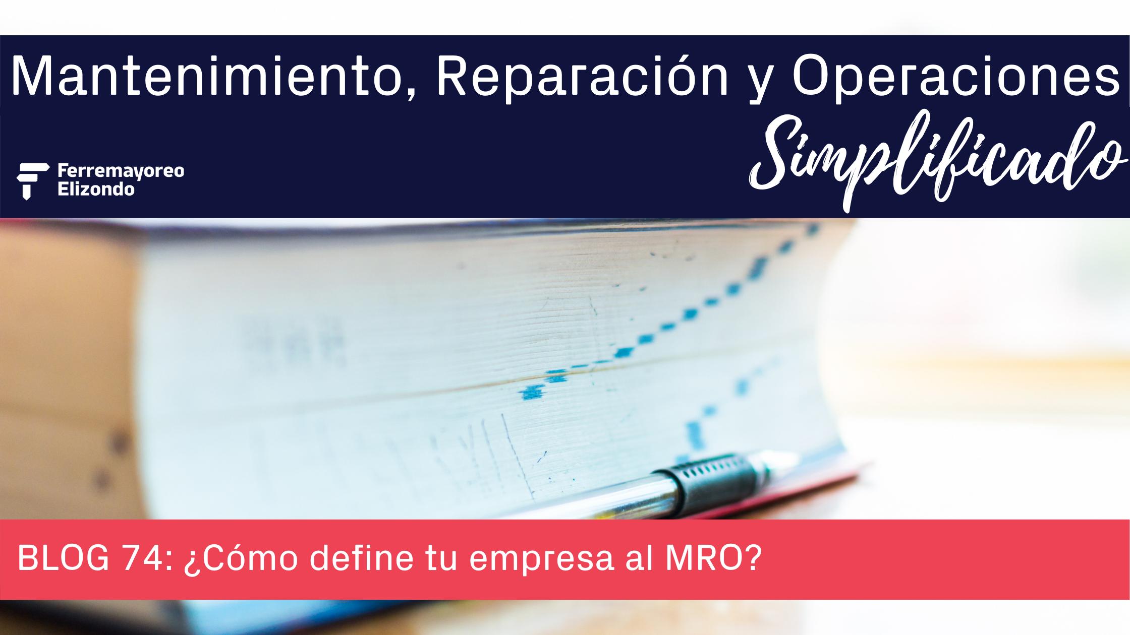 MRO Simplificado: ¿Cómo define tu empresa al MRO?