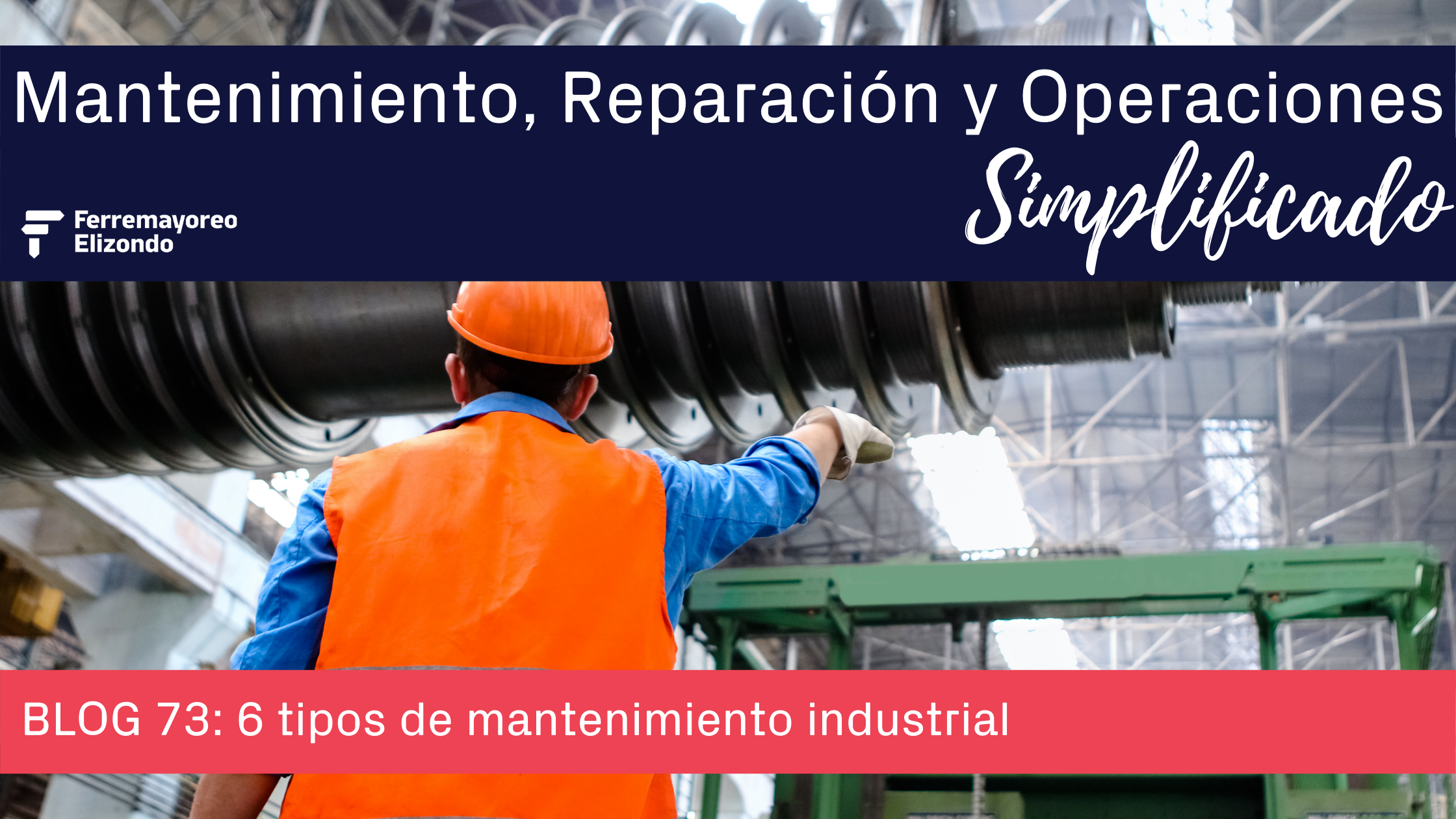 MRO Simplificado: Tipos de Mantenimiento Industrial
