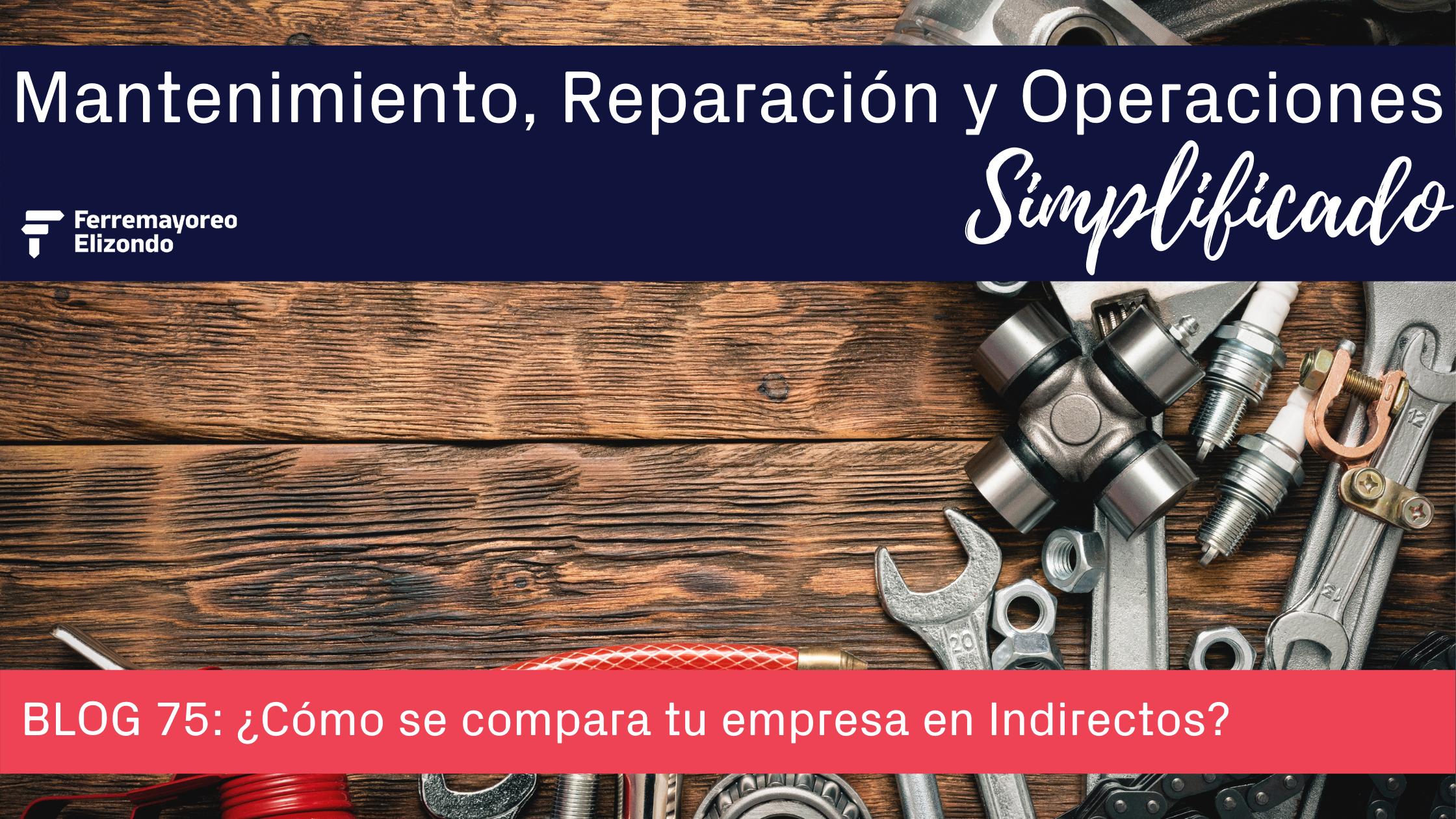 MRO Simplificado: ¿Cómo se compara tu empresa en Compras de Indirectos?