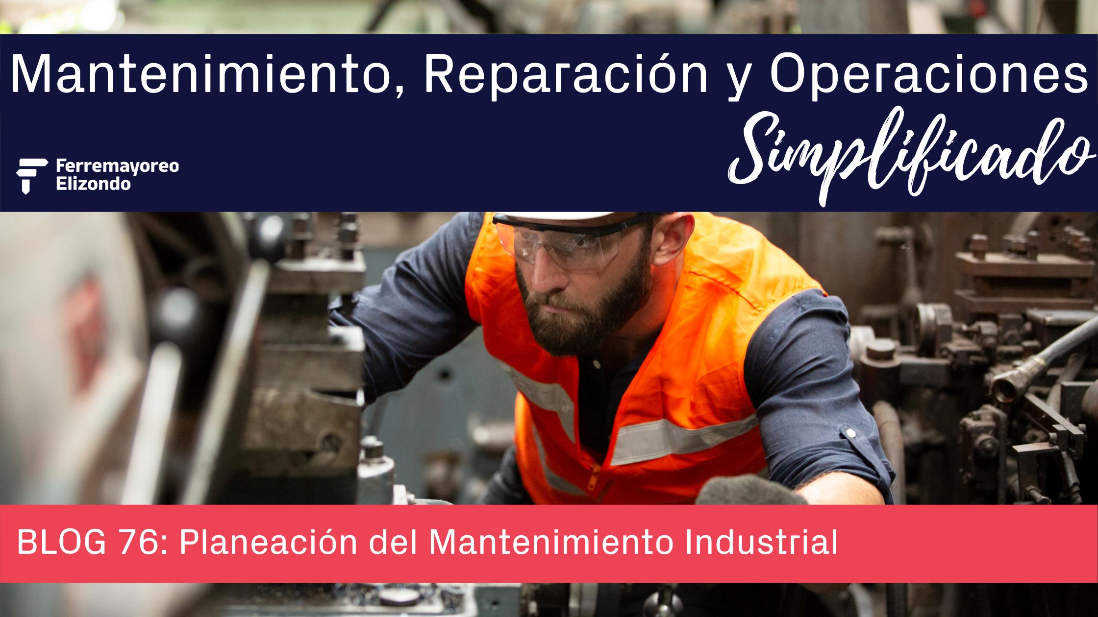 MRO Simplificado: Planeación del Mantenimiento Industrial