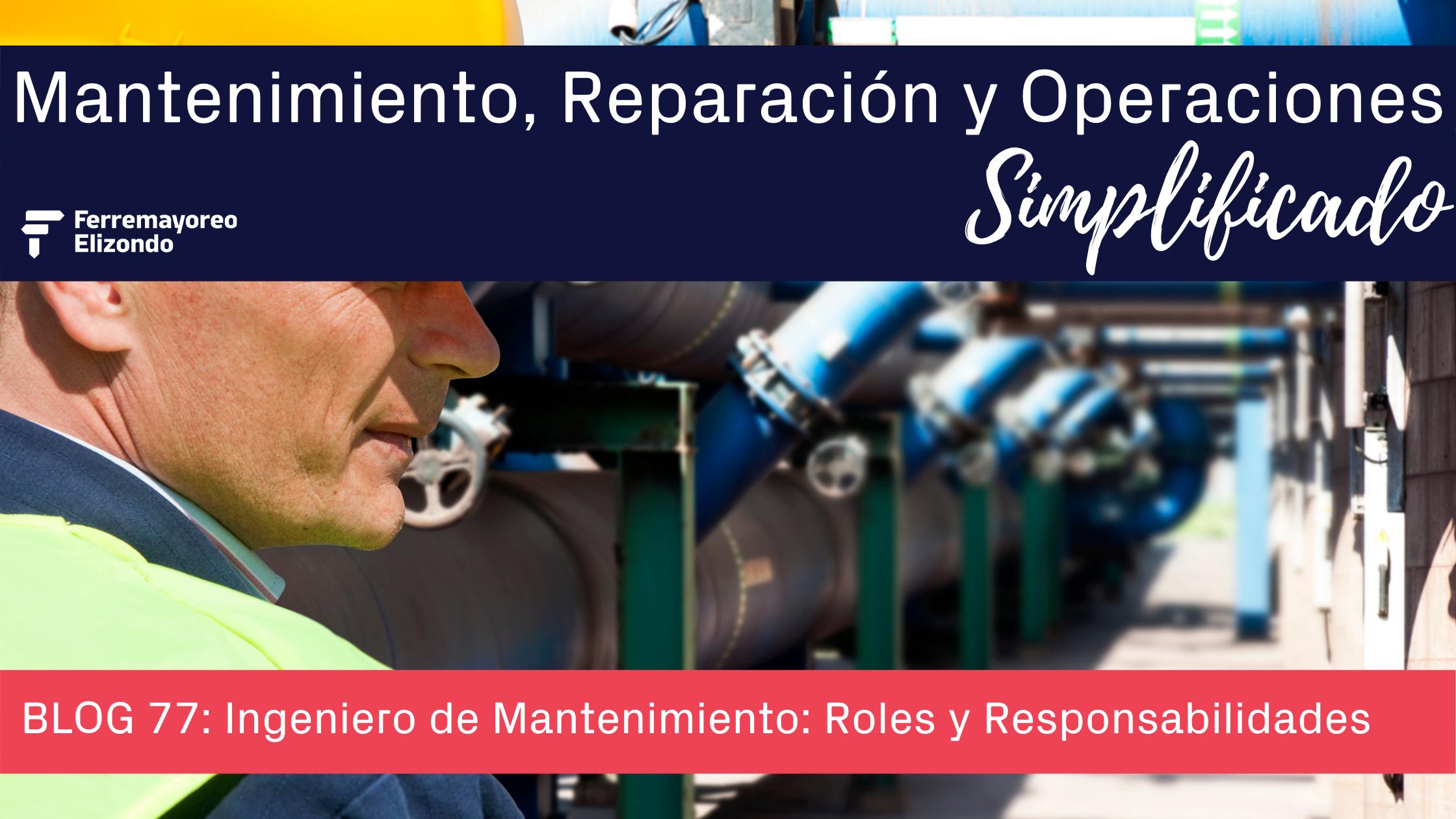 MRO Simplificado: Ingeniero de Mantenimiento - Roles y Responsabilidades