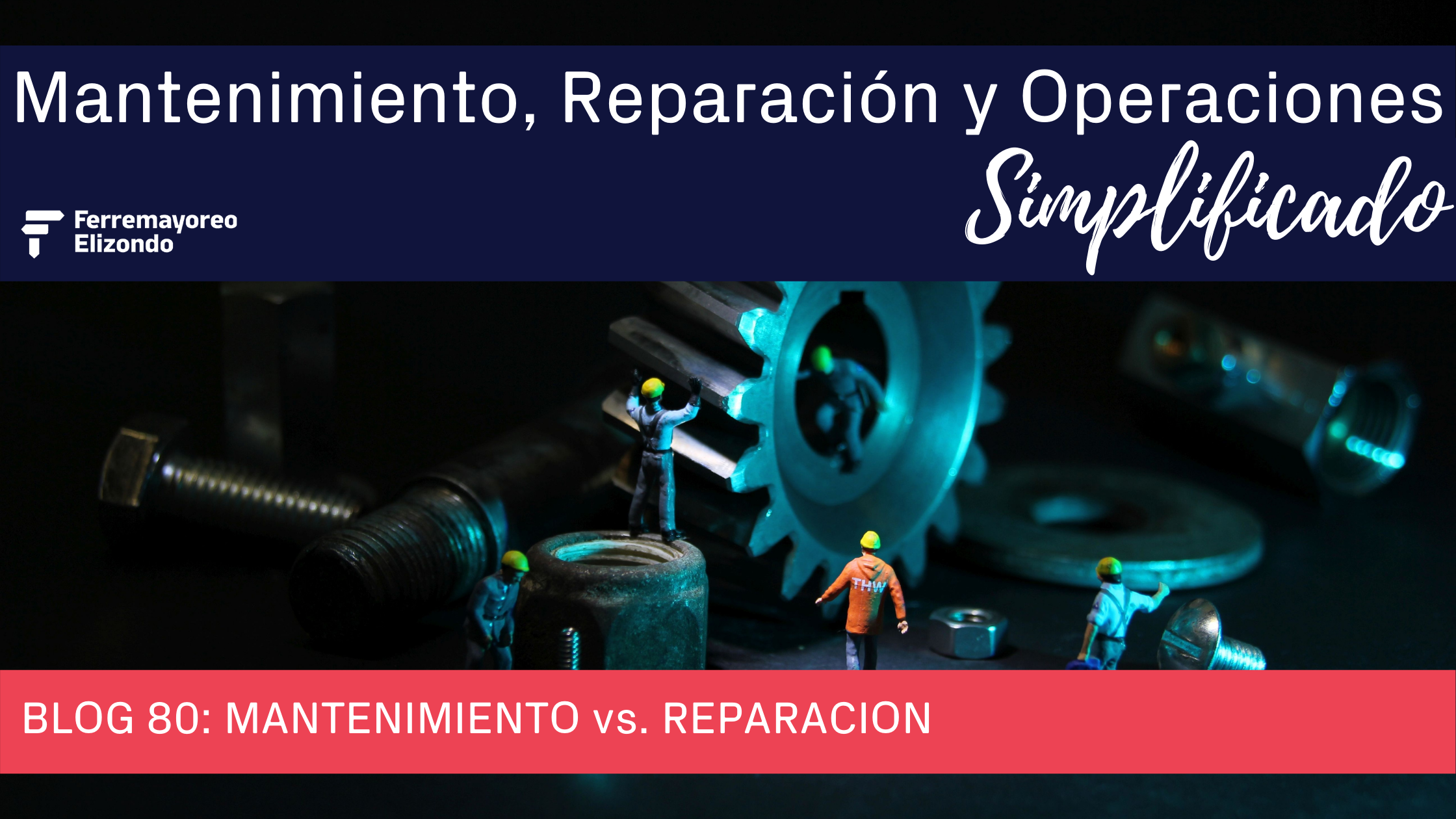 MRO Simplificado: Mantenimiento vs. Reparacion