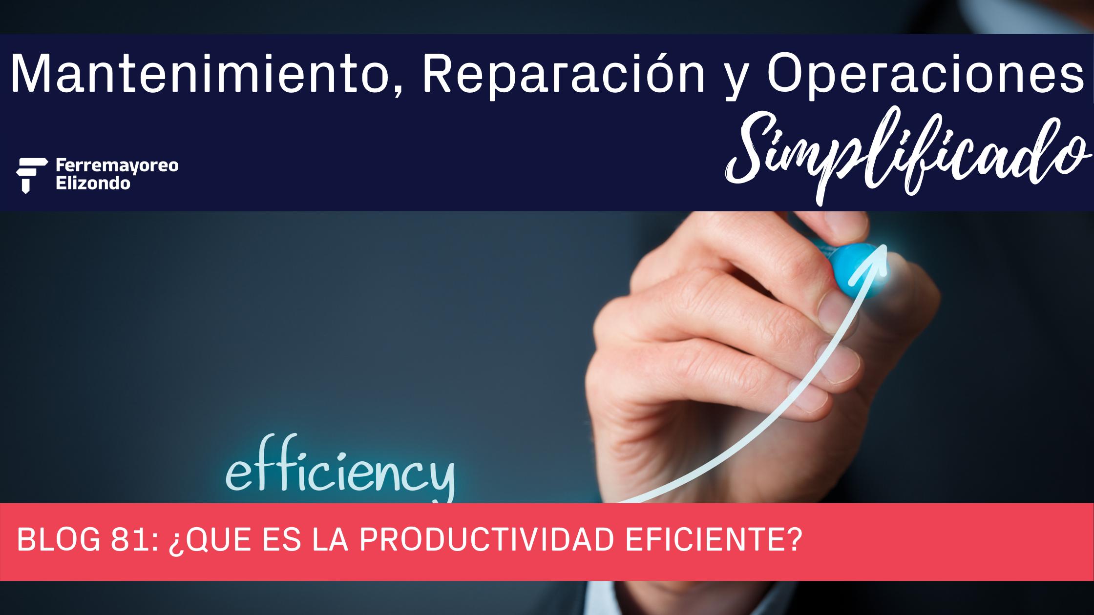 MRO Simplificado: ¿Qué es la productividad eficiente?