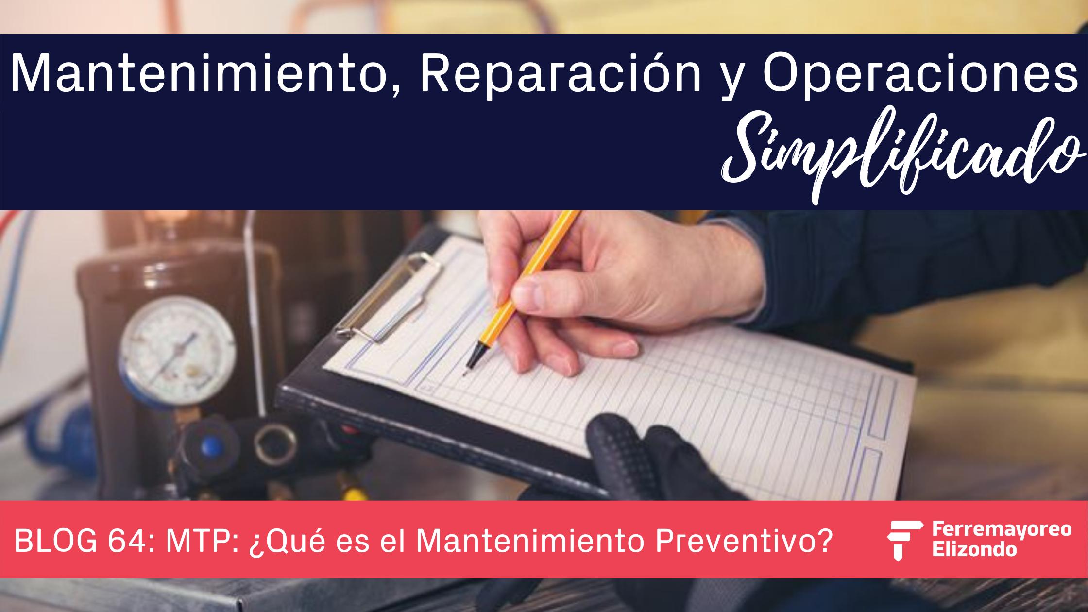 MRO Simplificado: ¿Qué es el Mantenimiento Preventivo?