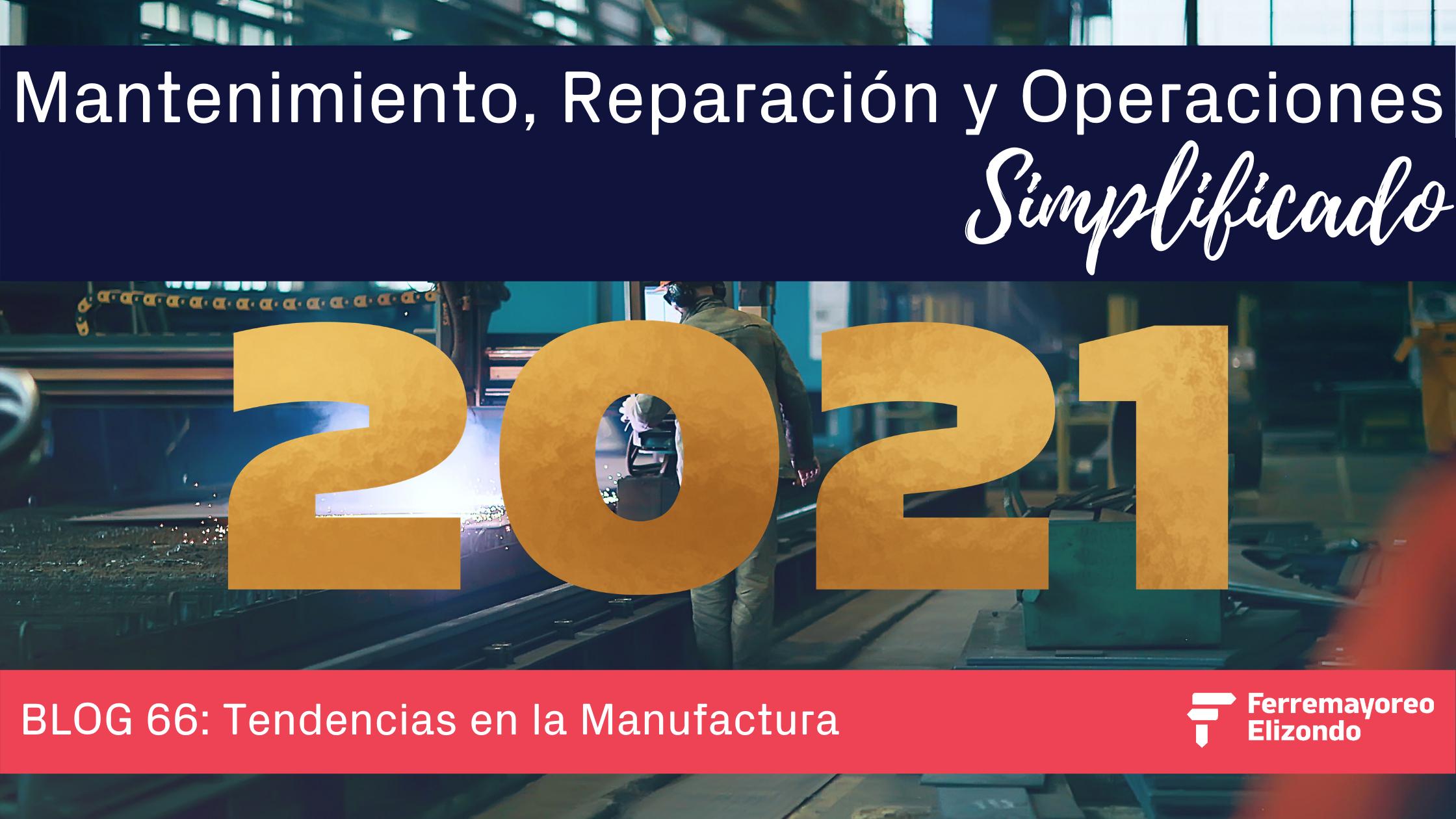 MRO Simplificado: Tendencias en Manufactura para el 2021